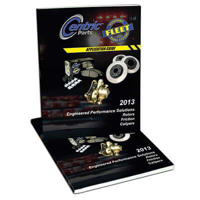 Centric Parts 2013 Fleet Performance Brake Component Application Guide